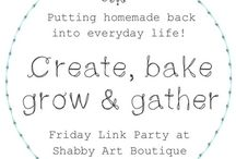 Create, Bake, Grow & Gather / Do you love homemade, home baked, home grown and all things gathered? If you do, please join me each weekend at shabbyartboutique.com to share all our homemade projects for 'Create, Bake, Grow & Gather'  link party.