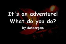 It's an Adventure! What do you do? / My new YouTube series which gives to play a sort of adventure game / text adventure / interactive fiction in the comments space of each video. I give you the starting situation, you tell me what you think the character should do, I tell you what happens next.