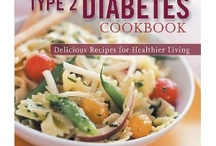Diabetes Cookbook / Recipes! Having diabetes doesn't mean dull meals.