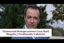 Transexual destapa amores ¡con Raúl Magaña y Ferdinando Valencia!