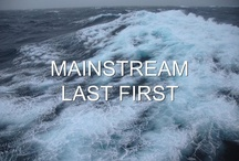 The Mainstream Last First