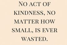 Kindness Quotes / The incredible power of human kindness.