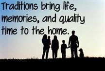Traditions That Bring Life / Family traditions are ways to cultivate special memories, inspire quality time, and soak up life with your wonderful family. Traditions bring life to each home.