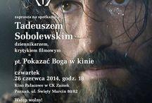 Pokazać Boga w kinie / Spotkanie z Tadeuszem Sobolewskim, krytykiem filmowym