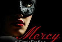 Mercy Series / Mercy A Dark Erotica No Mercy A Darker Continuation http://amzn.to/1QsNIgm / by Lucian Bane Author