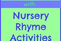 Nursery Rhymes / Nursery Rhyme activities for early literacy.