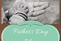 Father's Day / Fathers are special and so important. Let's Celebrate Dads!!