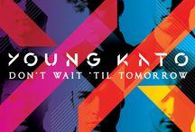 Young Kato - Don't Wait 'Til Tomorrow
