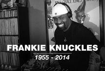 Music / Great tunes, musical pioneers, Frankie Knuckles