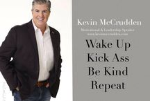 Mr. Motivation and America's CMO - Chief Motivation Officer - Kevin L McCrudden.