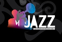 """Jazzelicious / """"Jazz is... An open-ended music designed for open minds;One of life's greatest gifts: fun found within surprise."""""""