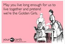 The Golden Girls / by Kayla Mitchell Kerstetter