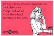 School Secretary / by Kathyann Lincoln