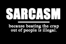 Sarcasm & Other Great Qualities