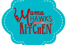 Mama Hawk's Kitchen / by Liz Ann Hawkins