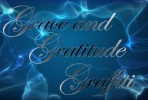 Grace & Gratitude Graffiti / GRATITUDE - Grace & Gratitude Graffiti - Being in a state of gratitude is a state of grace. -  For EACH NurseHealer TOPIC: WEB Resources, BLOG Category and PINTEREST Board -  http://www.nursehealer.com/home/topics