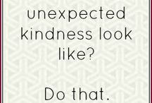 Do unto others......will make your day brighter!!