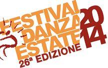 Festival Danza Estate 2014 / Vi raccontiamo il Festival