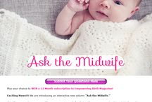 Ask the Midwife / Q & A : You asked for it! Get all your Q's answered by our expert panel of midwives from pre-conception through to early motherhood and everything in between! Read more in #Empowering #Birth Magazine (http://bit.ly/1j4fknG) ~ An exciting international publication for the conscious thinking modern woman who would like to have a positive experience through pre-conception, pregnancy, birth and beyond, giving the best possible start to motherhood. Don't just be tech savvy- be birth savvy!! :)