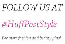 Follow Us @HuffPostStyle / We've moved! See the pins you love over @HuffPostStyle!  / by HuffPostBeauty