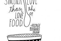 Foodie Quotes & Wise Words / At kook.ie we like to get deep & meaningful about food. A wise word, an eloquent sentence & a bit of wit gets us excited! This is a collection of some of our favourites. Enjoy.
