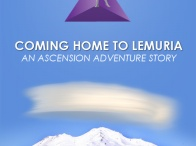 Coming Home to Lemuria: An Ascension Adventure Story / Coming Home to Lemuria is an adventure story about a small group of travelers who made a sacred journey to Mount Shasta in Northern California under the spiritual guidance of a talkative archangel, Michael, and a very wise high priest from Lemuria, Adama.