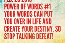 The Power of Words! / Your words control your destiny.  One person said they could not and they were right. Another person said they could do it and they were right! / by David & Katsue Lukasiak