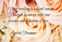 Get Inspired & Stay Inspired / Wise wedding words from Andrea Freeman / by Andrea Freeman Events