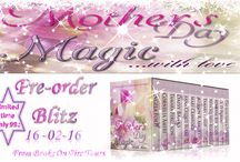 HAVE SOME MOTHER'S DAY MAGIC! / 13 Authors - 12 Books! The mother of all anthologies
