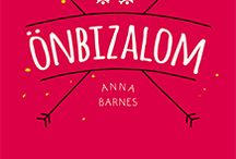 Anna Barnes- Önbizalom / Légy Önmagad legjobb változata önbizalmad fejlesztésével!