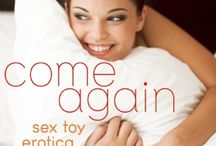 Come Again: Sex Toy Erotica / Come Again: Sex Toy Erotica is a spring 2015 anthology edited by Rachel Kramer Bussel and published by @cleispress. Stories include traditional sex toys as well as fictional ones, all hot and creative!