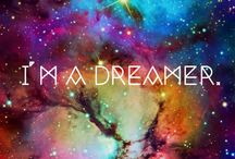 I'm A Dreamer, So What ?