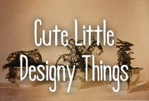 Cute Little Designy Things / Chachkies, trinkets, collectibles, cuteness -- OH MY!