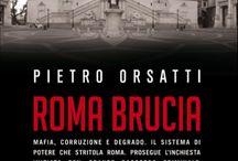 Roma Brucia / ROMA BRUCIA di Pietro Orsatti prefazione di Marco Damilano isbn: 978 88 6830 266 5 pp. 288  € 16,50  Roma ha tremato per mesi. E ora è tentata dal colpo di spugna. Il processo avrà il suo corso, ma nella profondità del grande budello racchiuso nel raccordo anulare tutto sembra già dimenticato. Roma, e tutto ciò che rappresenta, prova a metterci 'na pezza, ancora una volta. Far passare la nottata, le inchieste, le retate, il Giubileo.  Roma brucia.  Dalla prefazione di Marco Damilano