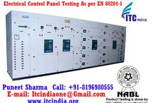 Control Panel Testing As per EN 60204-1 / Control Panel Testing As per EN 60204-1 If you're Buyers Demanding for Testing– Contact Now! Mr. Puneet Sharma Call: 08196980555 Email: ITCIndiaOne@Gmail.Com