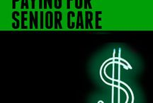 Funding Senior Care / Tips on planning for and funding Senior Care