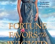 Fortune Favors the Wicked / Book 1 in the Royal Rewards historical romance duo. Available in print, digital, and audio on March 29, 2016.