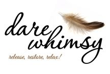Dare Whimsy / The Women of Dare Whimsy are a clever bunch of women who encourage and intentionally release, restore, and relax so that perfectionism and over busyness takes a back seat to living in the now.