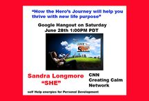 Hangout with Sandra Longmore Law of Attraction / Hangout with Sandra Longmore Law of Attraction Are you one of those people who would love to hear how to Kick your life up a notch? • How a story can give you a new look at challenges • How Law of Attraction learning can shift you out of neutral and into turbo drive • YOU have come to the right place • This program  • inspire,  • uplift and • solve situation in your own life's journey.