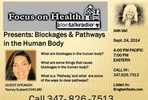 Focus on Health Radio !l / Blockages & Pathways in the Human Body http://www.blogtalkradio.com/pamcrane/2014/09/24/blockages-pathways-in-the-human-body