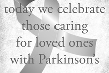 Parkinson's  / by Michelle Sneed