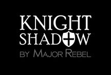Knight Shadow by MAJOR REBEL