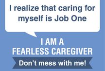 I Am a Fearless Caregiver - Don't Mess with Me / by Today's Caregiver