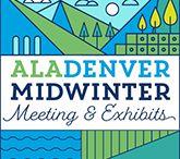 2018 ALA Midwinter Meeting & Exhibits / ALA Midwinter Meeting & Exhibits Denver, CO February 9-13, 2018