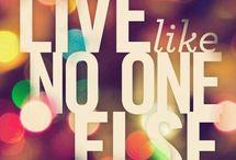 Live like no one else / by Jennifer Earp