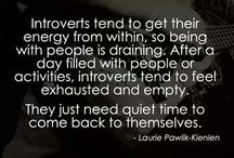 important to me:: ::introversion / I know I'm an introvert and my Meyers-Briggs goes back and forth between INFP and INFJ as I've taken it over the last 20 years. This board is for all things introverted.  / by Kathleen Clay