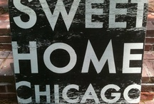 Sweet Home, Chicago / by Julie Peterson