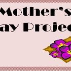 Mother's day / by Nancy Lindsay