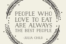 Wise Words / Great quotes about cooking, crafting, and living life!