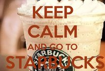 Keep Calm And Go To Starbucks Coffee